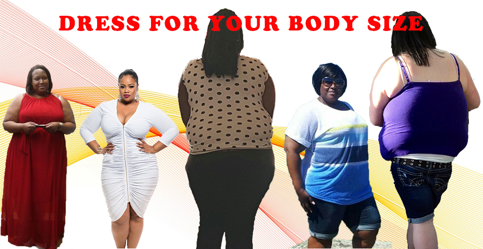 DRESS FOR YOUR BODY SIZE