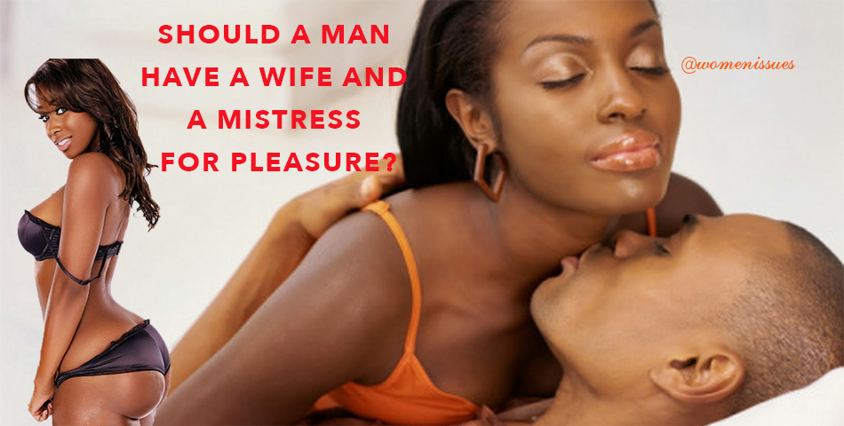 Should a man have a Wife and a Mistress for pleasure?