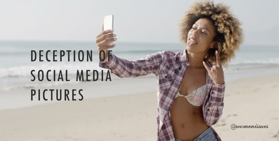 DECEPTION OF SOCIAL MEDIA PICTURES