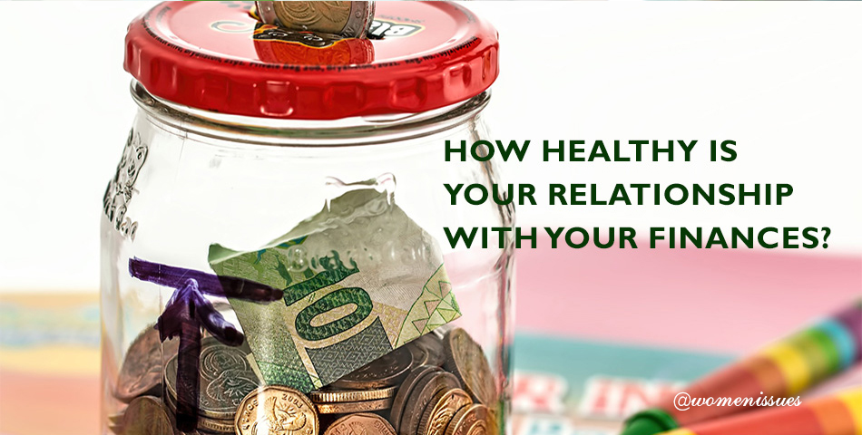 HOW HEALTHY IS YOUR RELATIONSHIP WITH YOUR FINANCES?