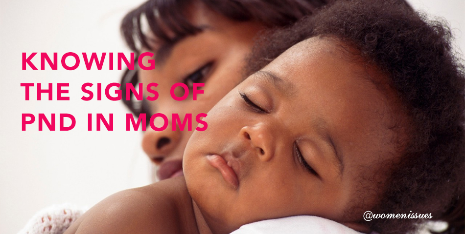 KNOWING THE SIGNS OF PND IN MOMS