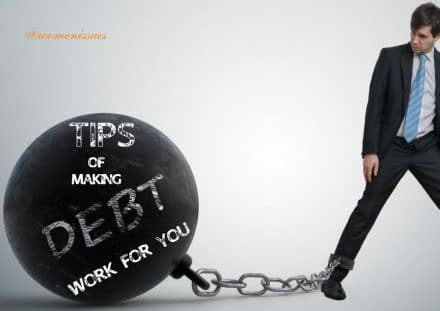 Tips of making debt work or you