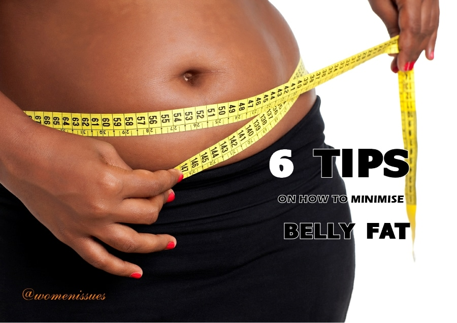 6 TIPS ON HOW TO MINIMIZE BELLY FAT