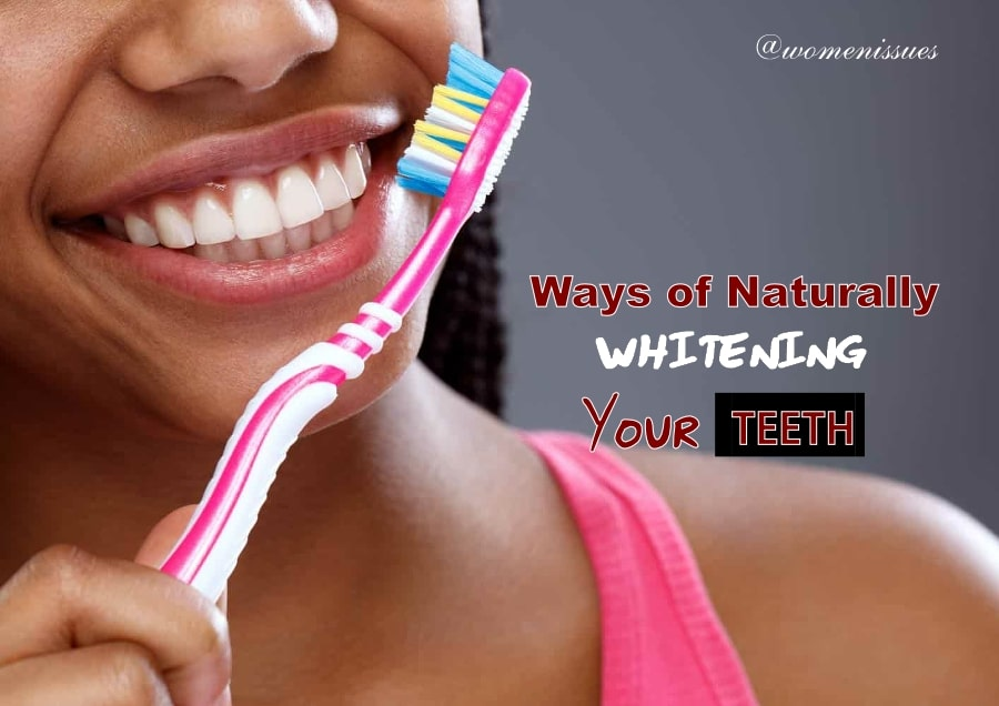 Ways of naturally whitening your teeth