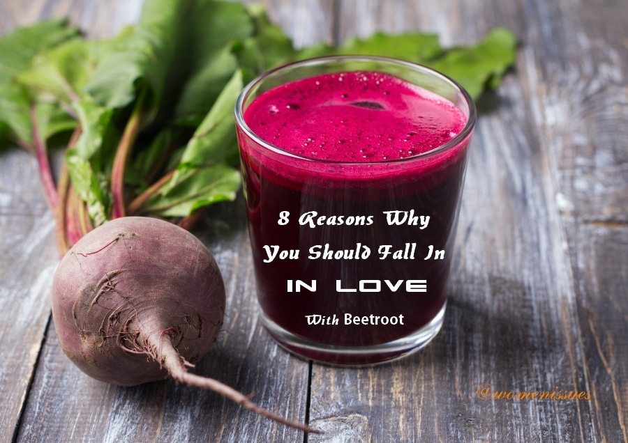 8 Reasons Why You Should Fall In Love With Beetroot