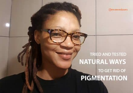 TRIED AND TESTED NATURAL WAYS TO GET RID OF PIGMENTATION